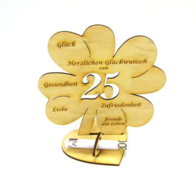 - Geldgeschenk Kleeblatt 16 cm zum 25. Geburtstag,  Herzlichen Glückwunsch zum 25 - Geldgeschenk Kleeblatt 16 cm zum 25. Geburtstag,  Herzlichen Glückwunsch zum 25
