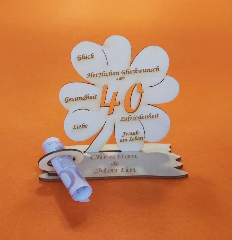 -  Personalisiertes Geldgeschenk ♥ zum 40. Geburtstag ♥ Kleeblatt Naturholz ♥    -  Personalisiertes Geldgeschenk ♥ zum 40. Geburtstag ♥ Kleeblatt Naturholz ♥