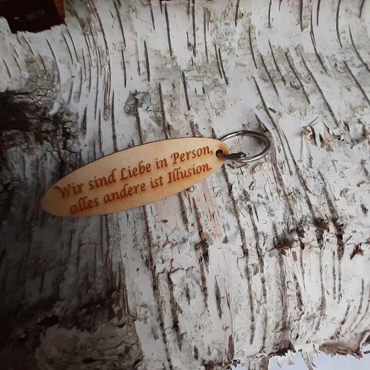 - Schlüsselanhänger  ♥ Wir sind Liebe in Person, alles andere ist Illusion. ♥ aus Holz  zum Verschenken  - Schlüsselanhänger  ♥ Wir sind Liebe in Person, alles andere ist Illusion. ♥ aus Holz  zum Verschenken