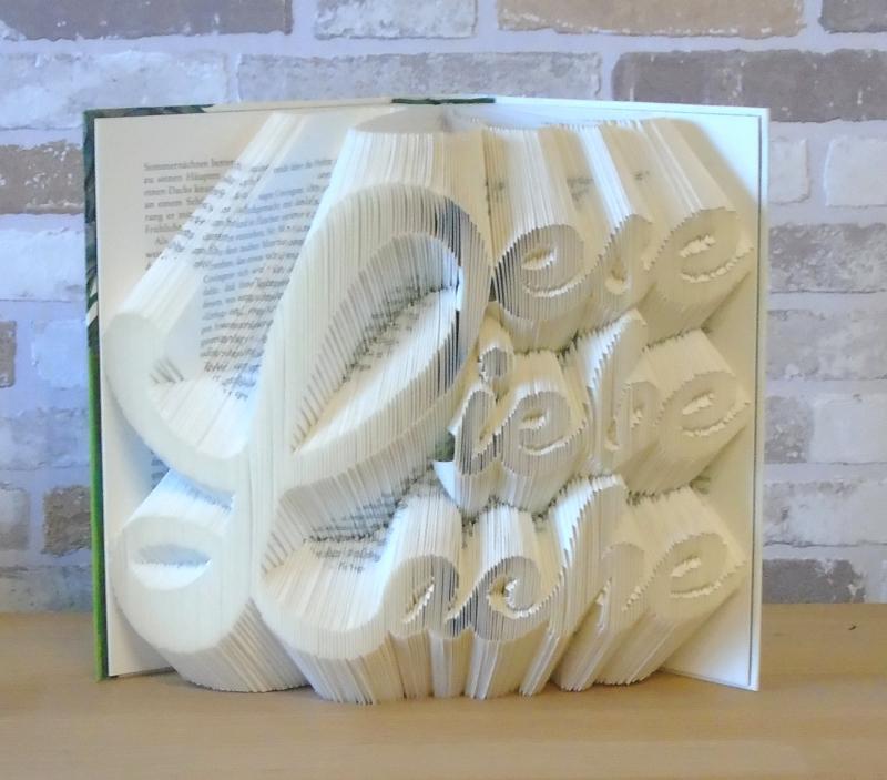 Kleinesbild - gefaltetes Buch - Lese Liebe Lache // Buchkunst // Dekoration // Leseratte // Geschenk // Freundschaft // Book Art // Bookfolding