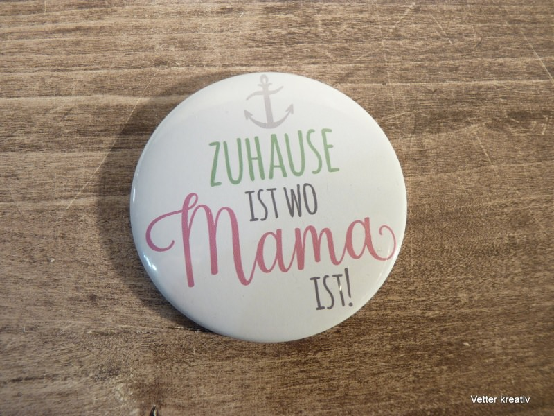 -  ♡♡ Zuhause ist, wo Mama ist ♡♡ Magnet 59 mm -  ♡♡ Zuhause ist, wo Mama ist ♡♡ Magnet 59 mm