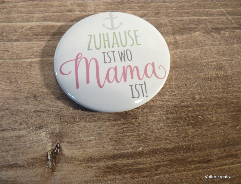 Kleinesbild -  ♡♡ Zuhause ist, wo Mama ist ♡♡ Magnet 59 mm