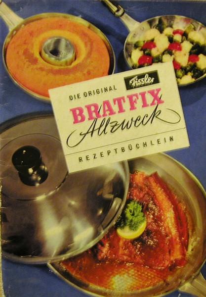 - Die Original Fissler Bratfix Allzweck Rezeptbüchlein,Heft,ca. 50er Jahre - Die Original Fissler Bratfix Allzweck Rezeptbüchlein,Heft,ca. 50er Jahre
