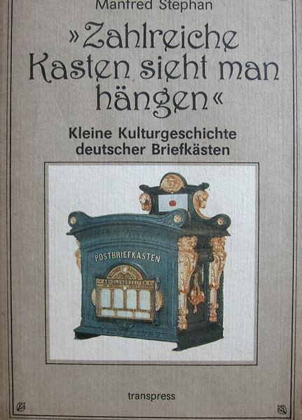 - Zahlreiche Kasten sieht man hängen, kleine Kulturgeschichte deutscher Briefkästen - Zahlreiche Kasten sieht man hängen, kleine Kulturgeschichte deutscher Briefkästen