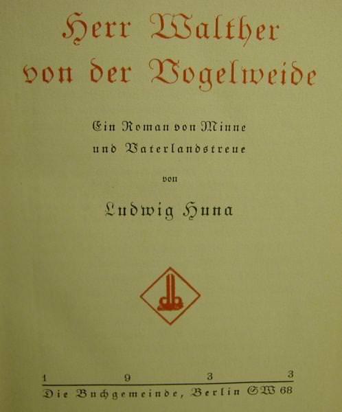 Kleinesbild - Herr Walther von der Vogelweide 1933,ein Roman von Minne und Vaterlandstreue