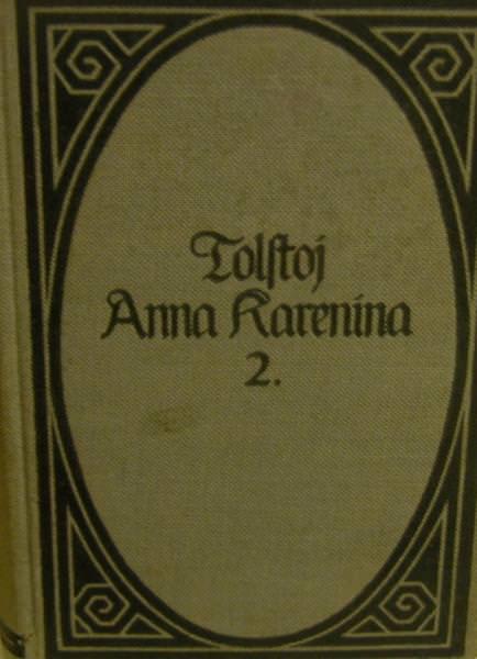 - Anna Karenina,Roman von Graf Leo Tolstoj 1910 - Anna Karenina,Roman von Graf Leo Tolstoj 1910
