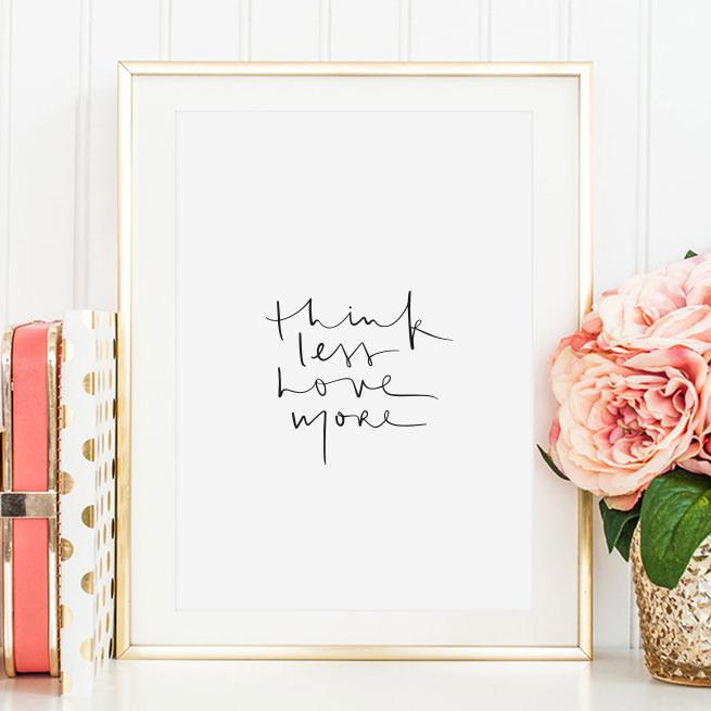 3674.180714.214431 Poster, Kunstdruck Wohnzimmer, Zitate Poster Liebe:  Think Less Love More