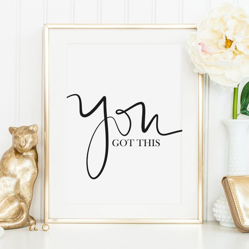 - Poster, Wandbild, Kunstdruck mit motivierendem Spruch im Handlettering-Stil: You got this - Poster, Wandbild, Kunstdruck mit motivierendem Spruch im Handlettering-Stil: You got this