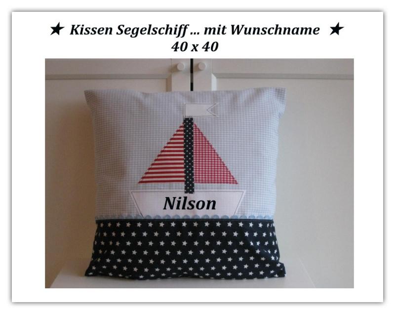 - ★ Kissen Segelschiff mit Name 40 x 40 ★ Kissen Boot - ★ Kissen Segelschiff mit Name 40 x 40 ★ Kissen Boot