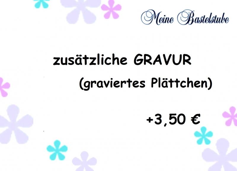 - + zusätzliche Gravur Plättchen 3,50€  - + zusätzliche Gravur Plättchen 3,50€