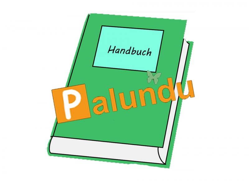 - Handbuch zu Palundu - Lerne Palundu kennen - Handbuch zu Palundu - Lerne Palundu kennen