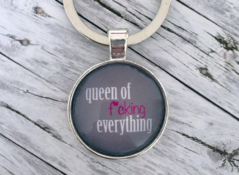 Kleinesbild - Schlüsselanhänger, Queen of fucking everything