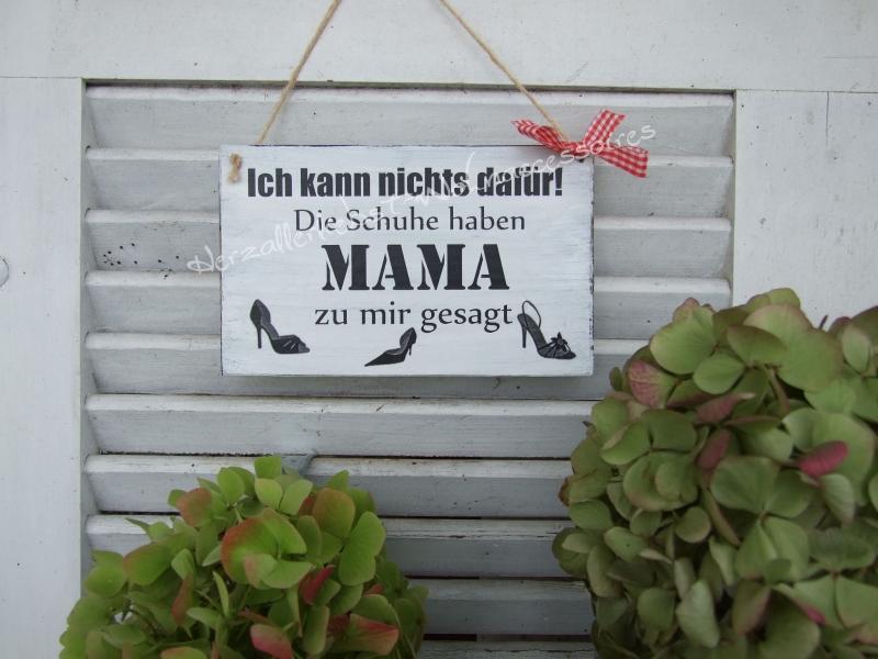- Die Schuhe haben Mama zu mir gesagt - Schild aus Holz - weiß - Die Schuhe haben Mama zu mir gesagt - Schild aus Holz - weiß
