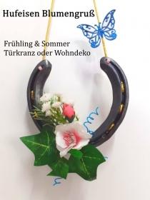 Hufeisen Blumengruß, Glücksbringer, Glück, Lucky, Türkranz, Frühling, Sommer, Kunstblumen, Geschenk, - Handarbeit kaufen