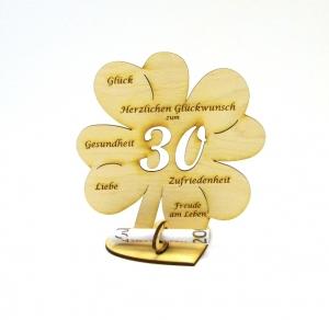 Geldgeschenk Kleeblatt 16 cm zum 30. Geburtstag,  Herzlichen Glückwunsch zum 30 - Handarbeit kaufen