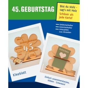Geldgeschenk oder Gutschein zum 45. Geburtstag Kleeblatt Tischdeko aus Holz mit Gravur  - Handarbeit kaufen