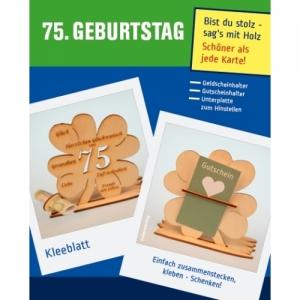 Geldgeschenk oder Gutschein zum 75. Geburtstag Kleeblatt Tischdeko aus Holz mit Gravur - Handarbeit kaufen