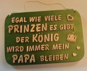 Spruch aus bemalter Holzscheibe ★ Egal wie viele Prinzen es gibt...★ Geschenk für Geburtstag, Herrentag, Vatertag, Weihnachten, Holzbuchstaben - Handarbeit kaufen