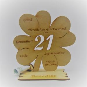 Geldgeschenk Kleeblatt 11 cm aus Holz zum 21. Geburtstag,  Herzlichen Glückwunsch Personalisiert   (Kopie id: 100220527) (Kopie id: 100220528) - Handarbeit kaufen