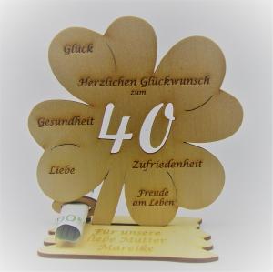 Geldgeschenk Kleeblatt 11 cm aus Holz zum 40. Geburtstag,  Herzlichen Glückwunsch Personalisiert    - Handarbeit kaufen