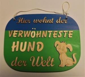 Spruch aus Holz ★ Hier wohnt der verwöhnteste Hund der Welt ★ Geschenk zum Geburtstag, Hund,  - Handarbeit kaufen