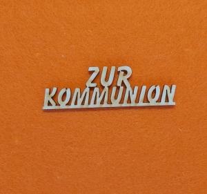 Schriftzug ★ Zur Kommunion ★ Schriftzug für Karten basteln, Wanddekoration, Wandgestaltung, Schriftzug für Geschenke - Handarbeit kaufen