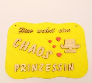 Spruch aus Holz ★ Hier wohnt eine Chaos Prinzessin ★ Geschenk für jeden Anlass, Sonderpreis    - Handarbeit kaufen