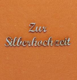 Schriftzug ★ Zur Silberhochzeit ★ Schriftzüge für Wandgestaltung, Türschild, Wanddekoration, Hochzeit, Schriftzug für Geschenk - Handarbeit kaufen