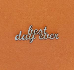 Schriftzug ★ best day ever ★ Schriftzug für Karten basteln, Schriftzug für Geburtstag, Schriftzug für Dankes Karten, Wanddekoration - Handarbeit kaufen