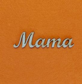 Schriftzug ★ Mama ★ Schriftzug für Türen, Schriftzug für Geschenke, Muttertag - Handarbeit kaufen