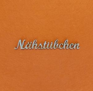 Schriftzug ★ Nähstübchen ★ Schriftzug für Türen, Nähzimmer, Wanddekoration - Handarbeit kaufen