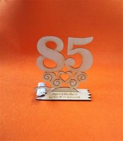 Geburtstagsgeschenk ★ Tischaufsteller mit der Zahl 85 ★ Tischdekoration, Geldgeschenk, Naturholz graviert - Handarbeit kaufen