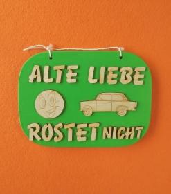 Spruch aus Holz in grün ★ Alte Liebe rostet nicht ★ Türschild, Wanddeko, Haustürschild schenken     - Handarbeit kaufen