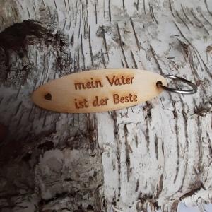 Schlüsselanhänger  ♥ Mein Vater ist der Beste  ♥ aus Holz zum Verschenken - Handarbeit kaufen