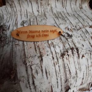 Schlüsselanhänger  ♥ Wenn Mama nein sagt, frag ich Omi ♥ aus Holz zum Verschenken   - Handarbeit kaufen