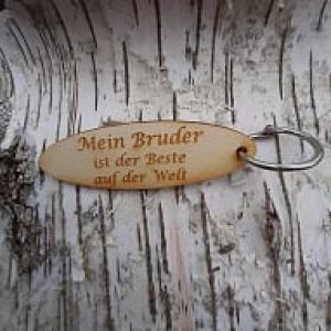 Schlüsselanhänger  ♥ Mein Bruder ist der Beste der Welt  ♥ aus Holz zum Verschenken  - Handarbeit kaufen