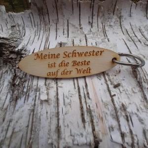Schlüsselanhänger  ♥ Meine Schwester ist die Beste der Welt  ♥ aus Holz zum Verschenken  - Handarbeit kaufen