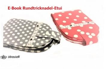 ✂ E-Book Nähanlanleitung Rundstricknadel Etui , kein verknoten der Seile mehr♥