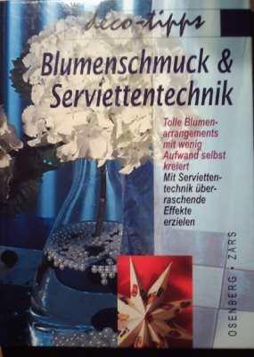 Bastelbuch Blumenarrangements selbst kreiren und Ideen in Serviettentechnik kaufen