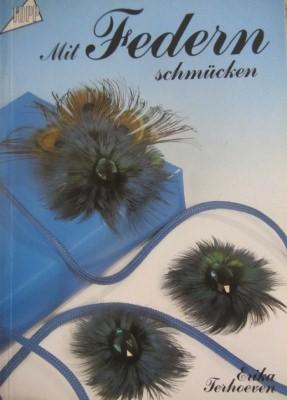 Buch Bastelbuch Anleitungsbuch Mit Federn schmücken mit vielen Anregungen Fotos und Materialangaben kaufen