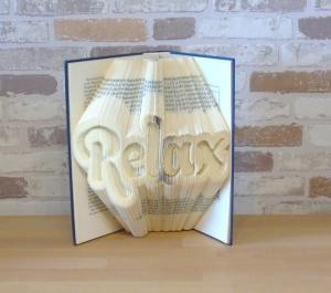 gefaltetes Buch - Relax // Buchkunst // Bookfolding // Dekoration // Entspannung // Aufmunterung // Geschenk - Handarbeit kaufen