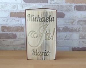 gefaltetes Buch - Ja mit Namen // Buchkunst // Dekoration // Bookfolding // Hochzeit // Geschenk - Handarbeit kaufen