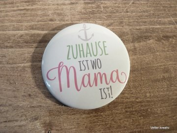 ♡♡ Zuhause ist, wo Mama ist ♡♡ Magnet 59 mm
