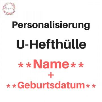 Personalisierung U-HEFT Name + Geburtsdatum gestickt