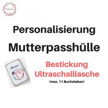 Personalisierung Mutterpasshülle bestickte Ultraschalllasche
