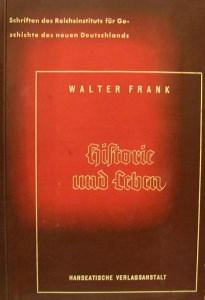 Historie und Leben von Walter Frank,Schriften des Reichsinstituts für Geschichte des neuen Deutschlands. - Handarbeit kaufen