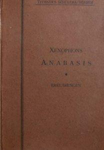Xenophons Anabasis,Teubners Schülerausgaben Griechische und Lateinische Schriftsteller,Teubner Verlag Leipzig 1895,