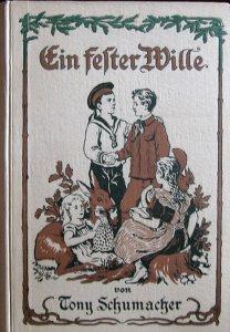 Ein fester Wille-Erzählung für die Jugend von Tony Schumacher - Handarbeit kaufen