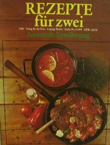 Heft-Rezepte für zwei - Gesunde Ernährung -DDR-Verlag für die Frau,1975,62 Seiten.