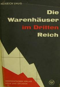 Die Warenhäuser im Dritten Reich von Heinrich Uhlig - Handarbeit kaufen